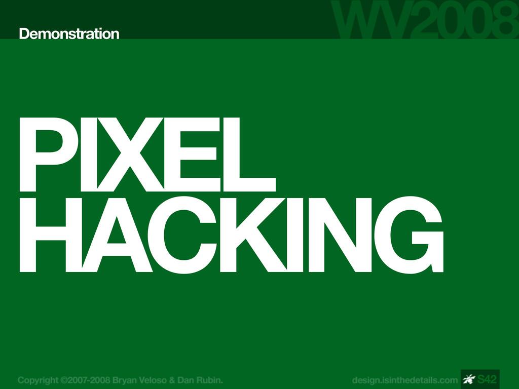 PIXEL HACKING Demonstration S42