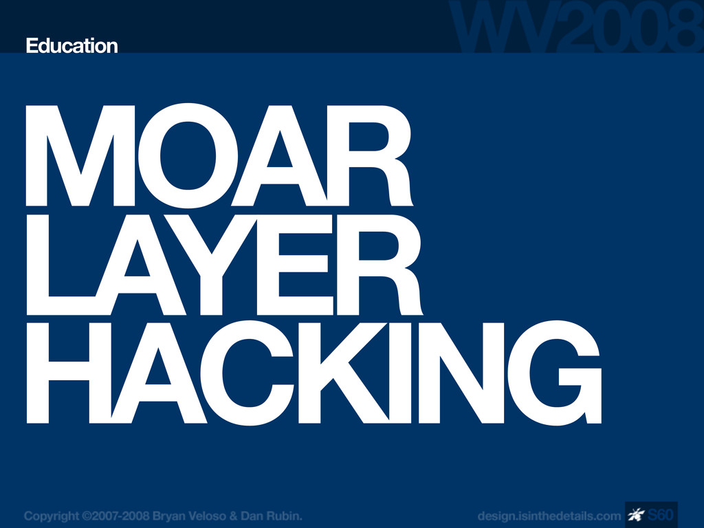 MOAR LAYER HACKING Education S60
