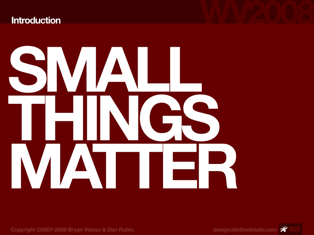 SMALL THINGS MATTER Introduction S07