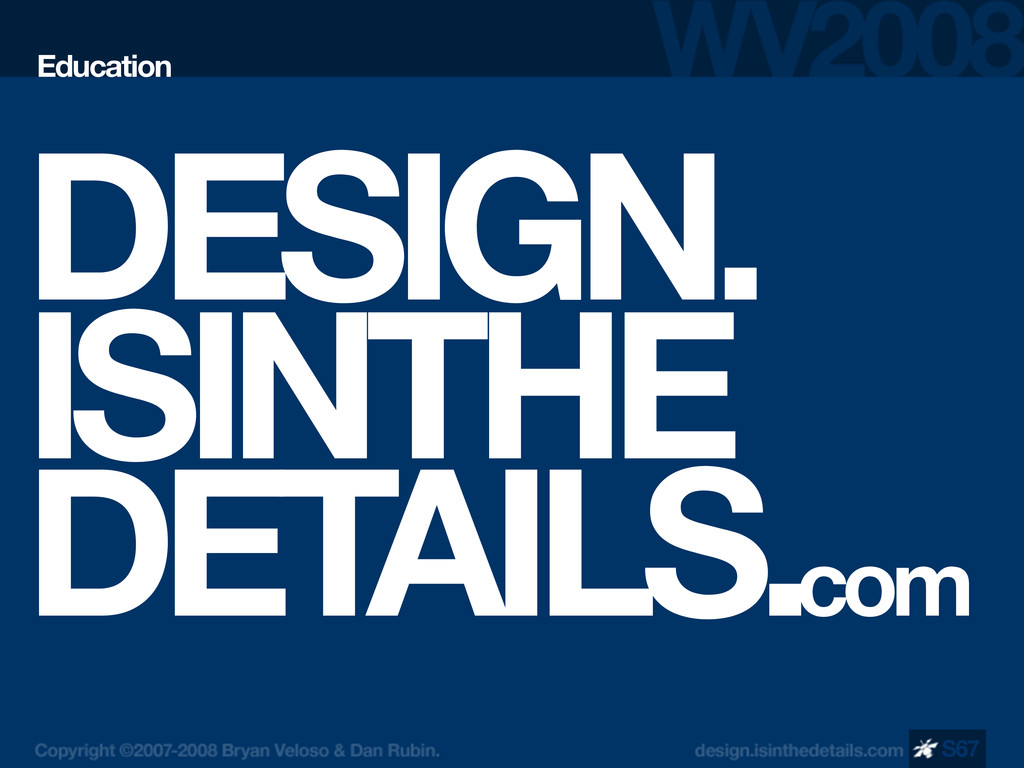 DESIGN. ISINTHE DETAILS.com Education S67