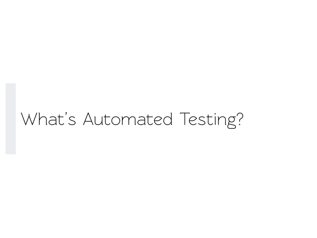 What's Auomaed Testing?