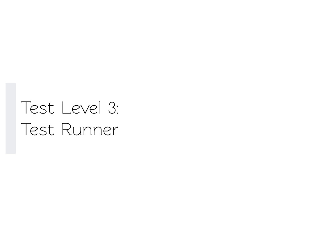 Test Level 3: Test Runner