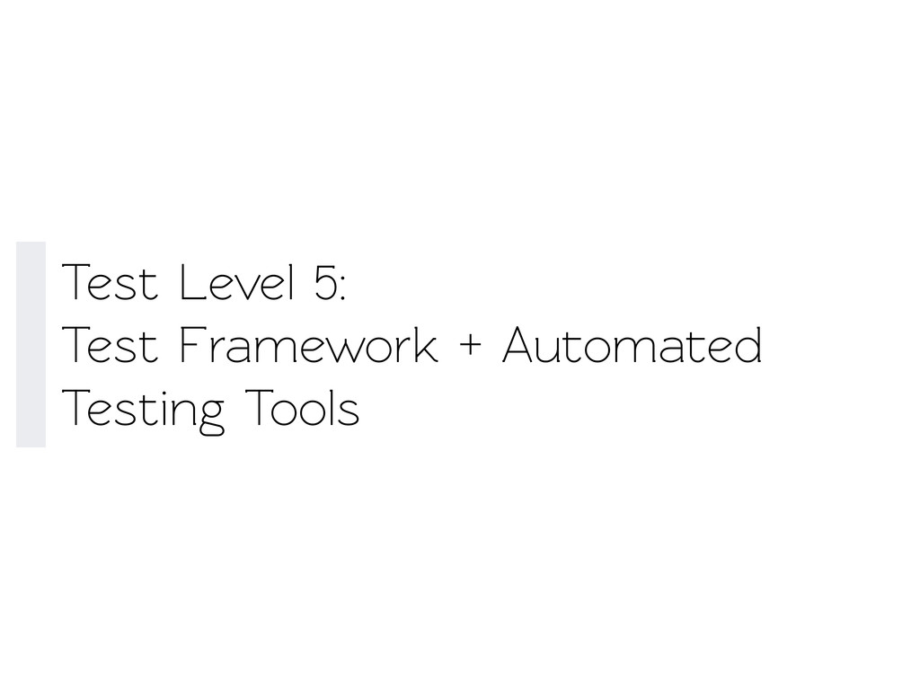Test Level 5: Test Framework + Auomaed Testin...
