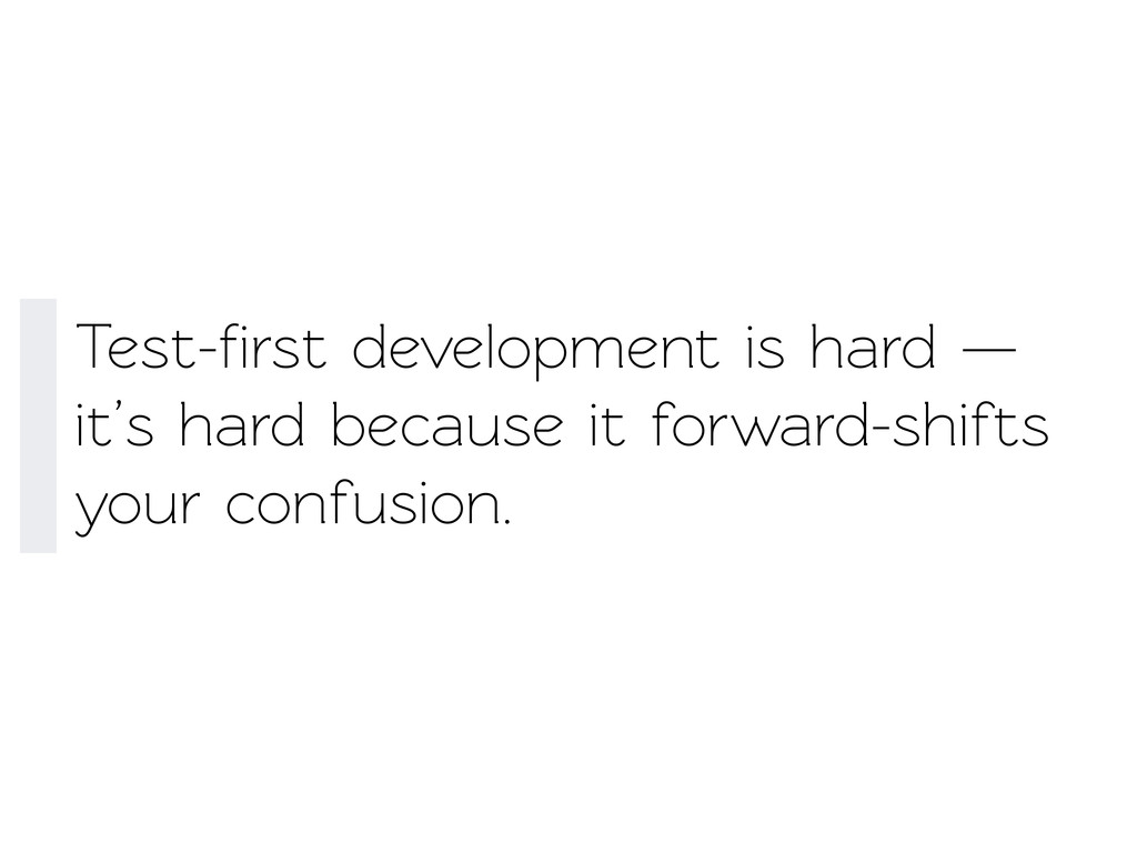 Test-first development is hard — it's hard becau...