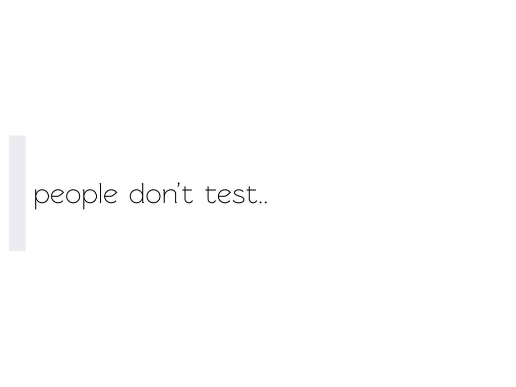 people don't est..