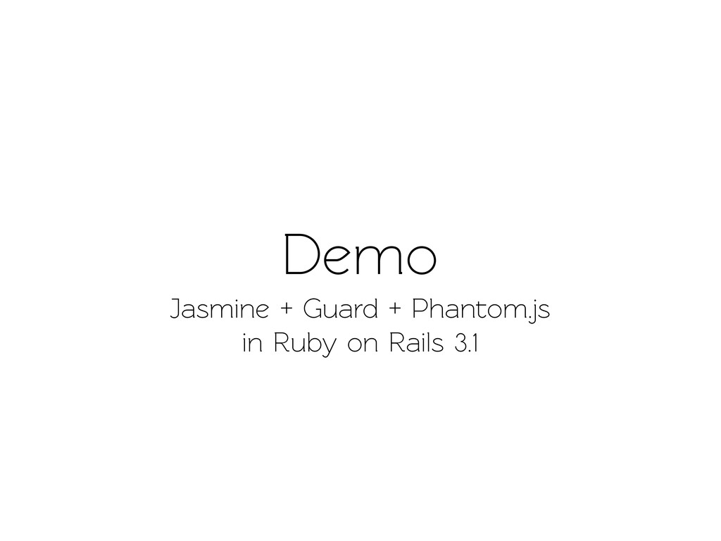 Demo Jasmine + Guard + Phanom.js in Ruby on Ra...