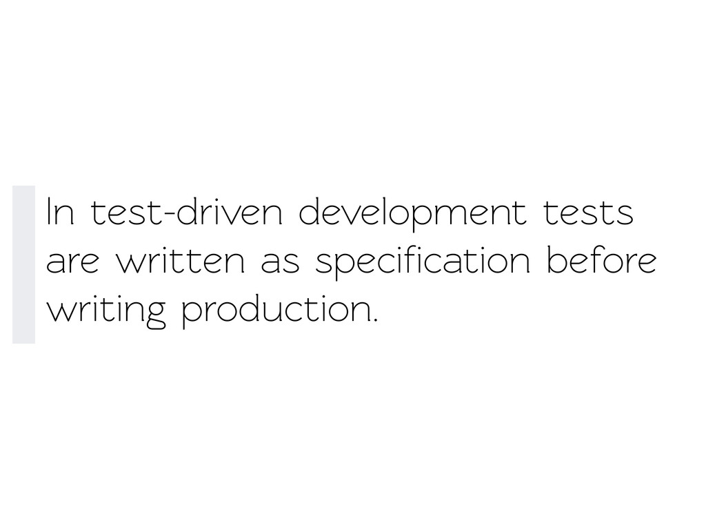 In est-driven development ests are writen as...