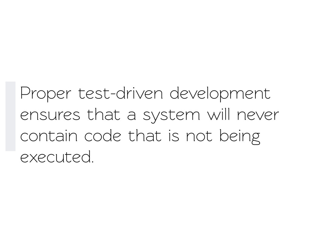 Proper est-driven development ensures that a s...