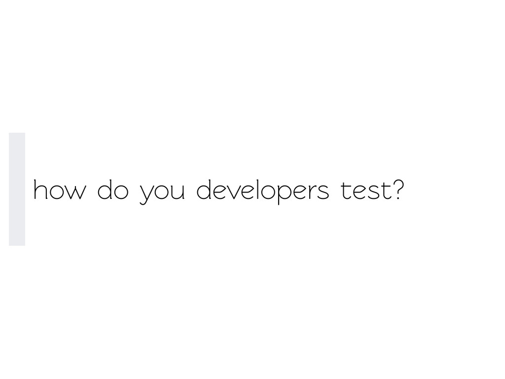 how do you developers est?