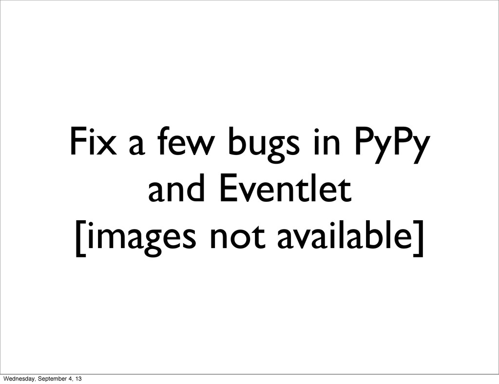 Fix a few bugs in PyPy and Eventlet [images not...
