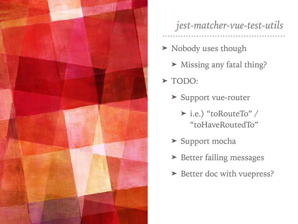 jest-matcher-vue-test-utils ➤ Nobody uses thoug...