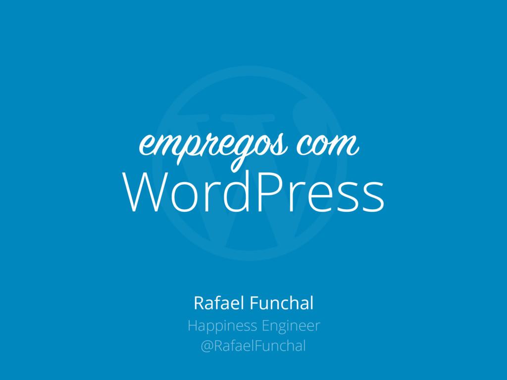 Rafael Funchal Happiness Engineer @RafaelFuncha...