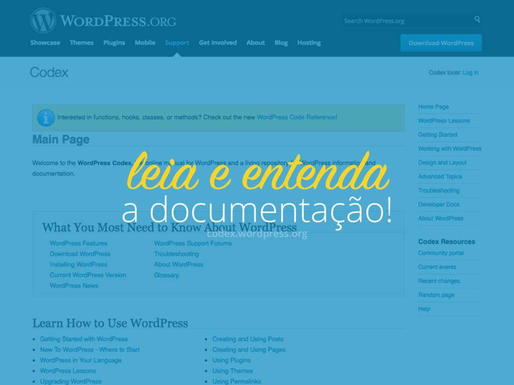 a documentação! leia e entenda codex.wordpress....