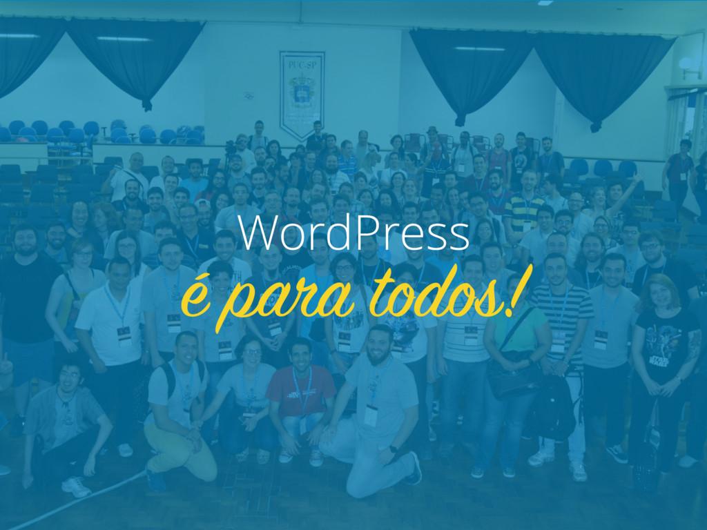 WordPress é para todos!