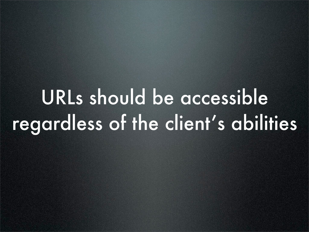 URLs should be accessible regardless of the cli...