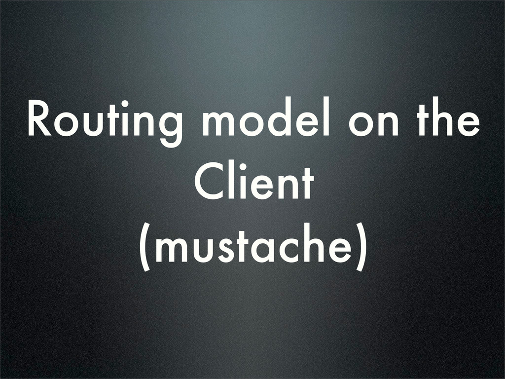 Routing model on the Client (mustache)