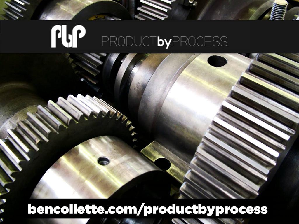 bencollette.com/productbyprocess
