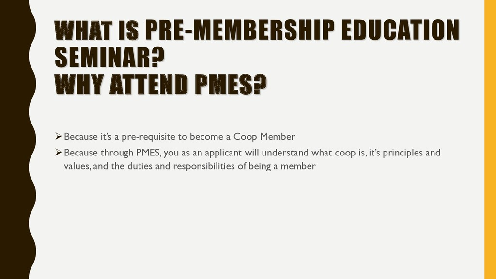 WHAT IS PRE-MEMBERSHIP EDUCATION SEMINAR? WHY A...