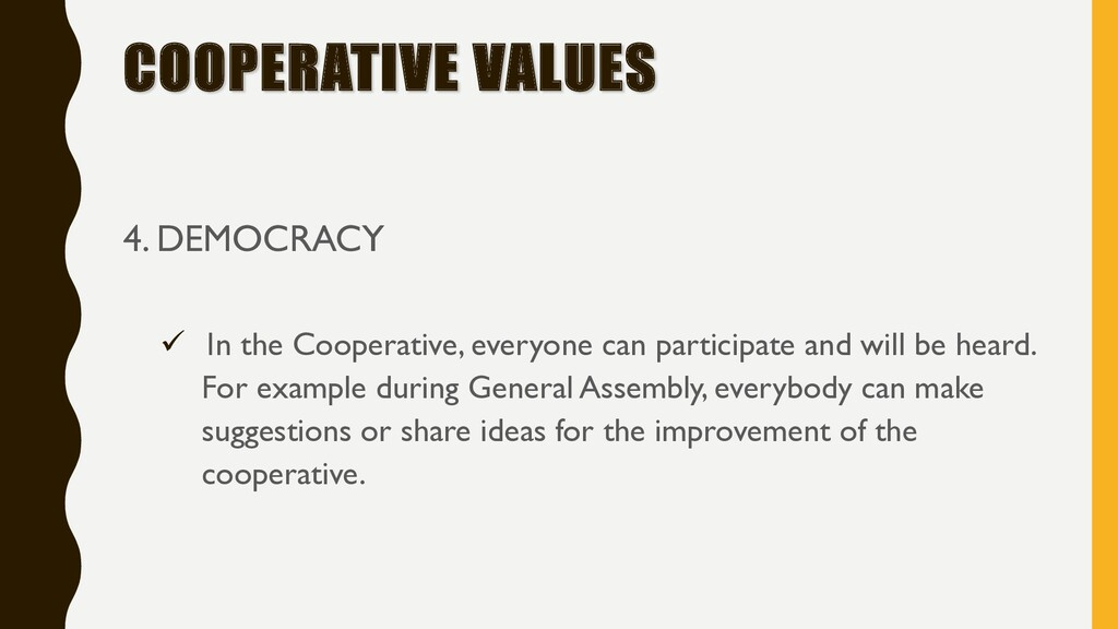 COOPERATIVE VALUES 4. DEMOCRACY ü In the Cooper...