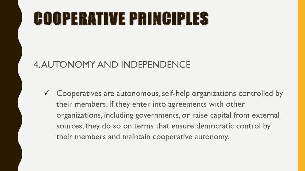 COOPERATIVE PRINCIPLES 4. AUTONOMY AND INDEPEND...