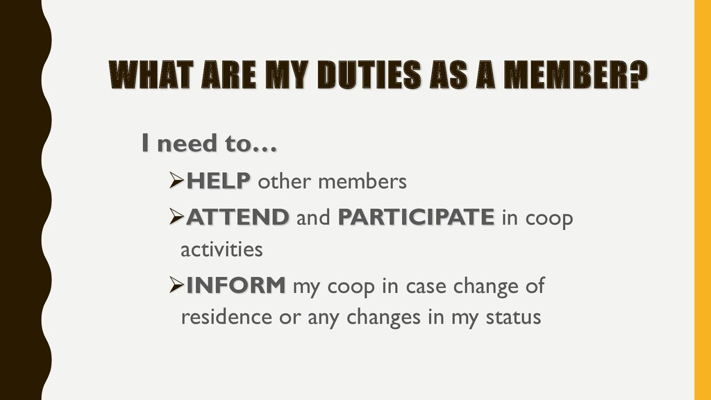WHAT ARE MY DUTIES AS A MEMBER? I need to… ØHEL...