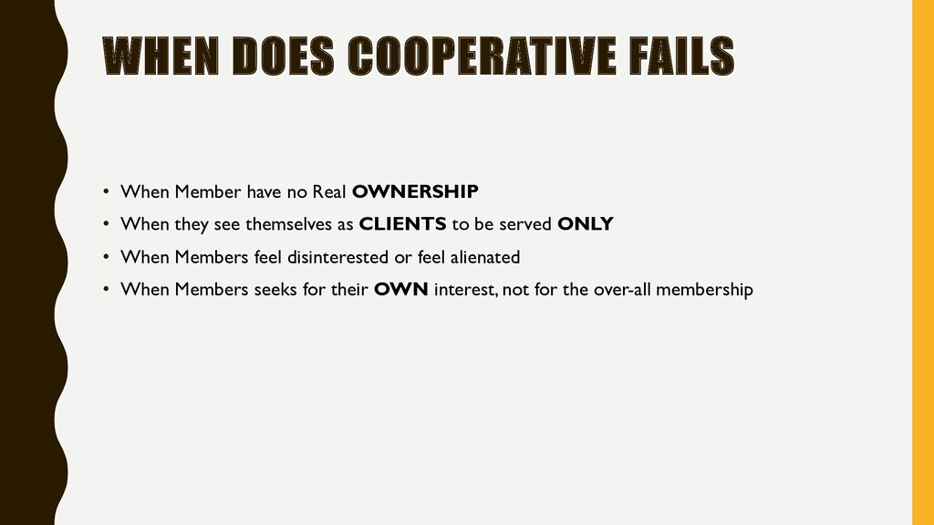 WHEN DOES COOPERATIVE FAILS • When Member have ...