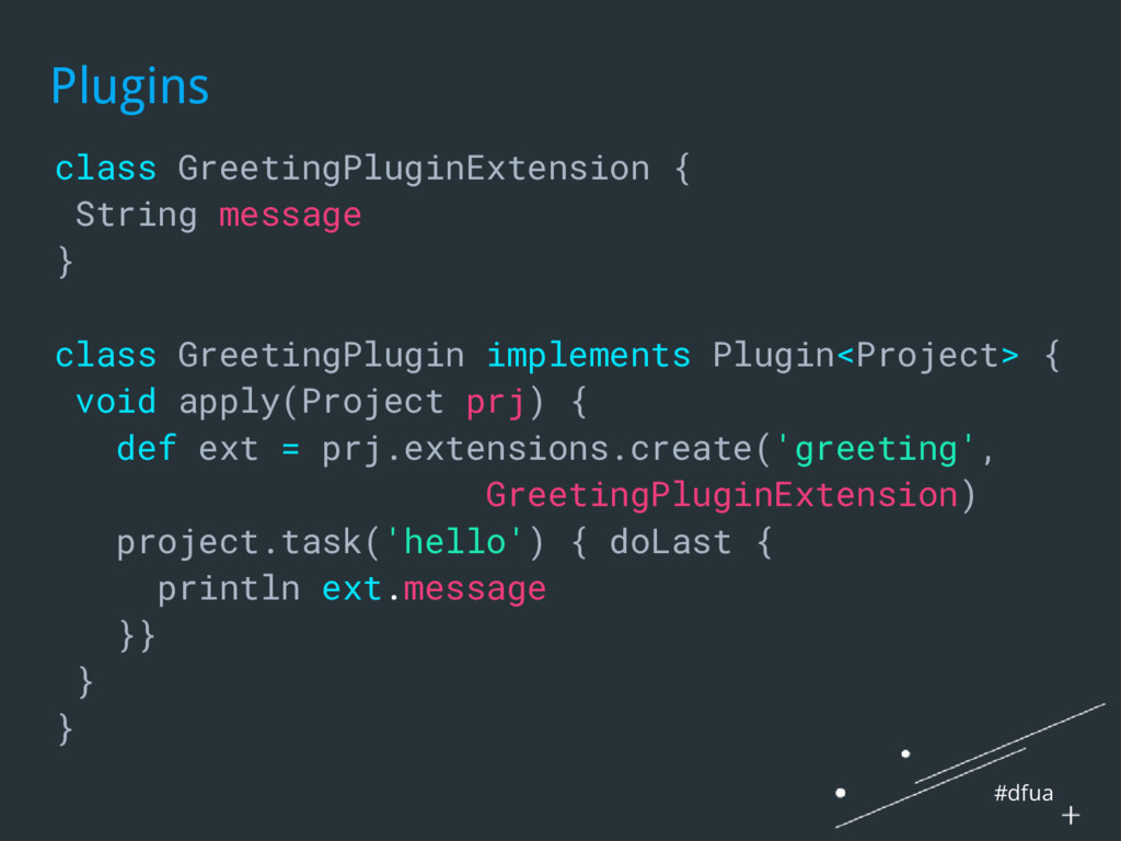 #dfua Plugins class GreetingPluginExtension { S...