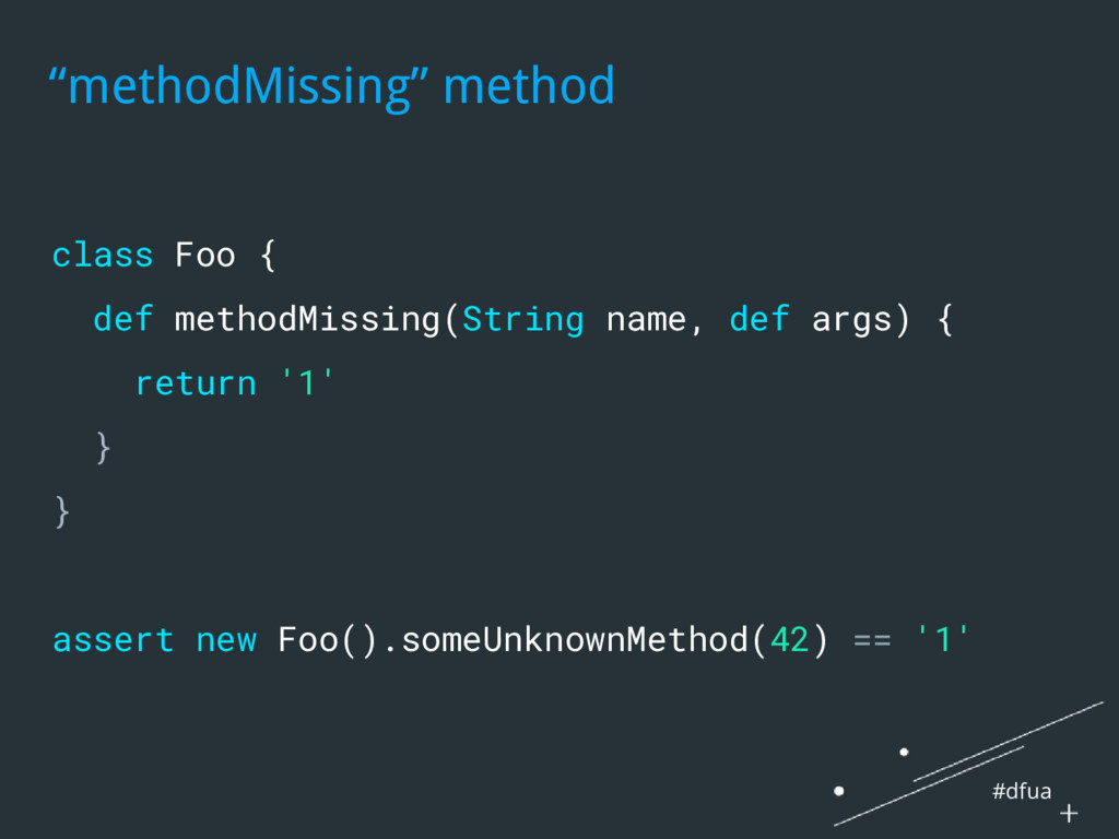 #dfua class Foo { def methodMissing(String name...