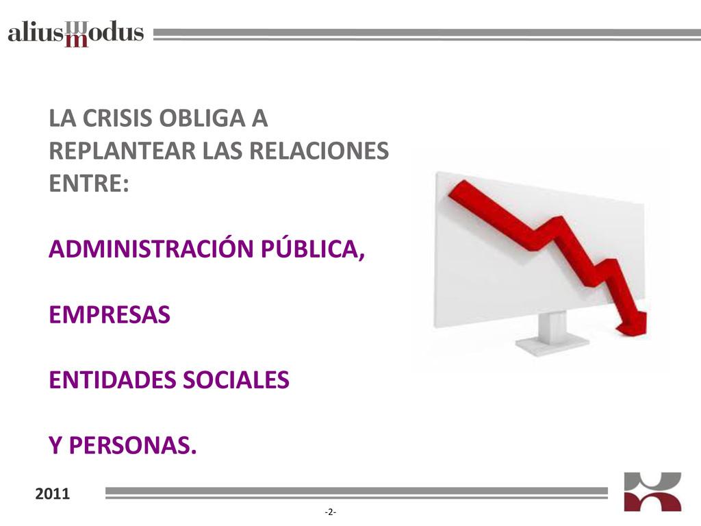 2011 -2- LA CRISIS OBLIGA A REPLANTEAR LAS RELA...