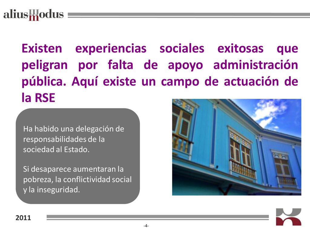 2011 -4- Existen experiencias sociales exitosas...