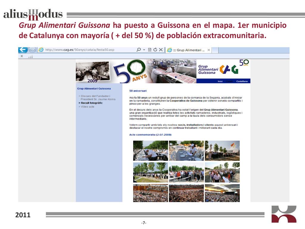 2011 -7- Grup Alimentari Guissona ha puesto a G...
