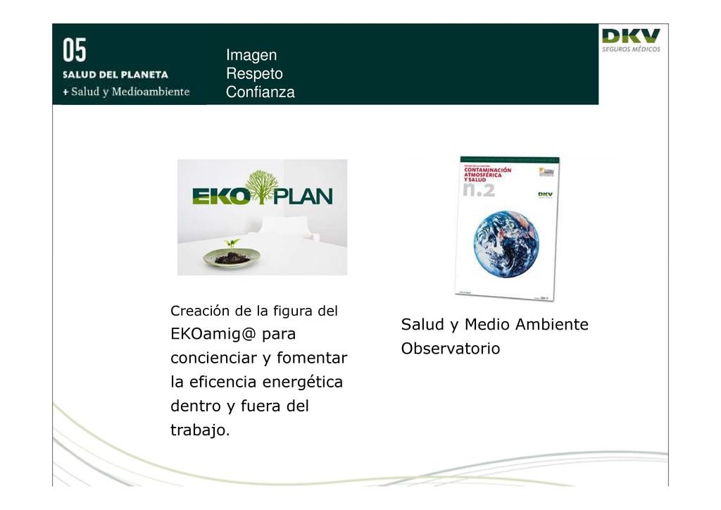 Imagen Respeto Confianza Salud y Medio Ambiente...