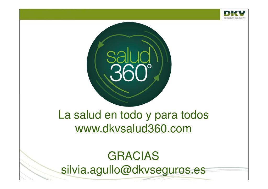 La salud en todo y para todos www.dkvsalud360.c...