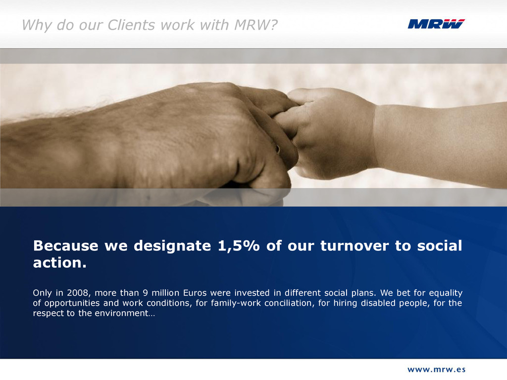 Because we designate 1,5% of our turnover to so...
