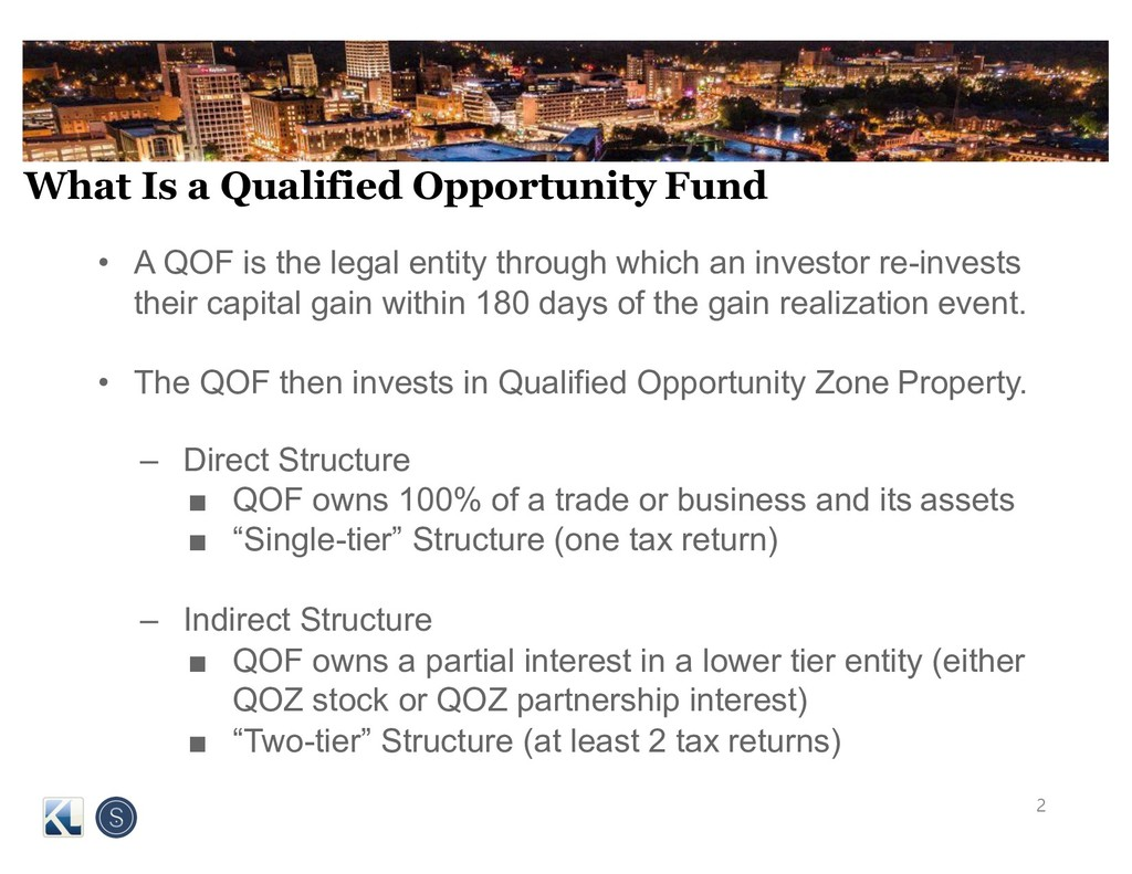 What Is a Qualified Opportunity Fund • A QOF is...