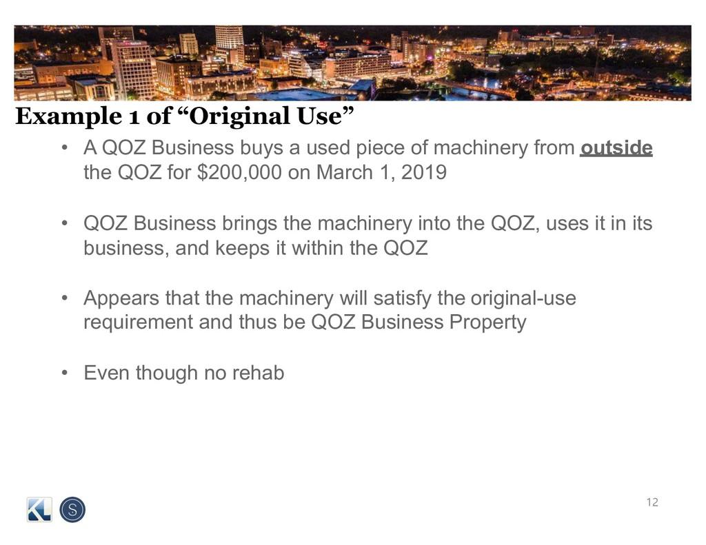 """Example 1 of """"Original Use"""" • A QOZ Business bu..."""