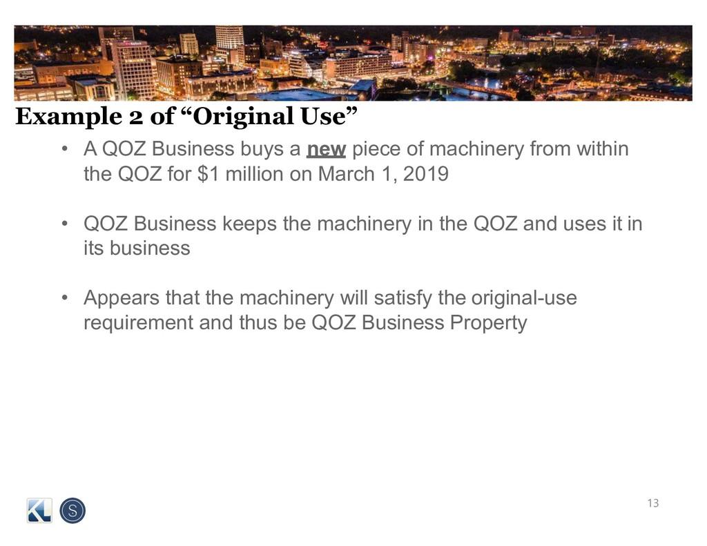 """Example 2 of """"Original Use"""" • A QOZ Business bu..."""