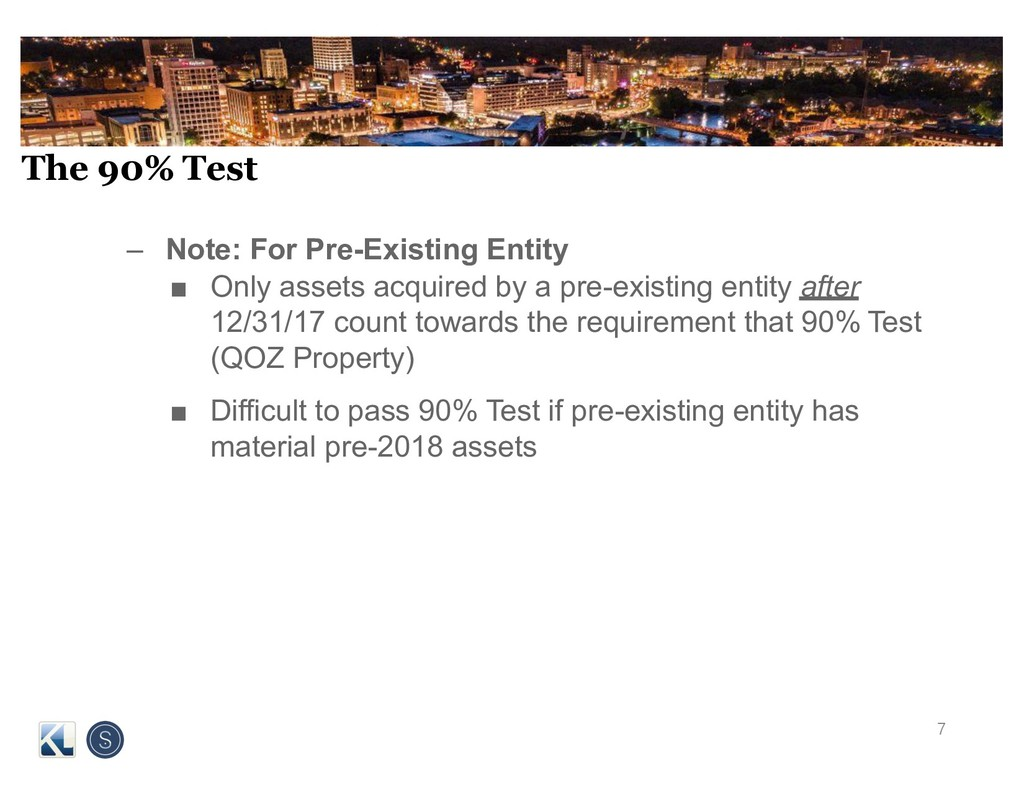 The 90% Test – Note: For Pre-Existing Entity ■ ...