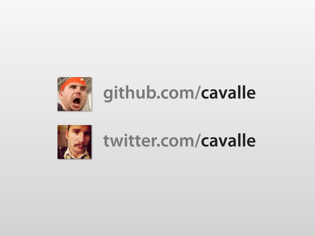 twitter.com/cavalle github.com/cavalle