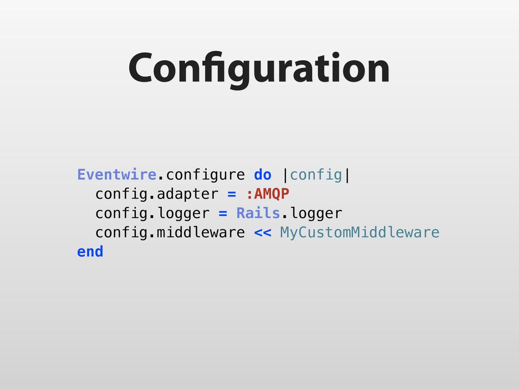 Con guration Eventwire.configure do |config| co...