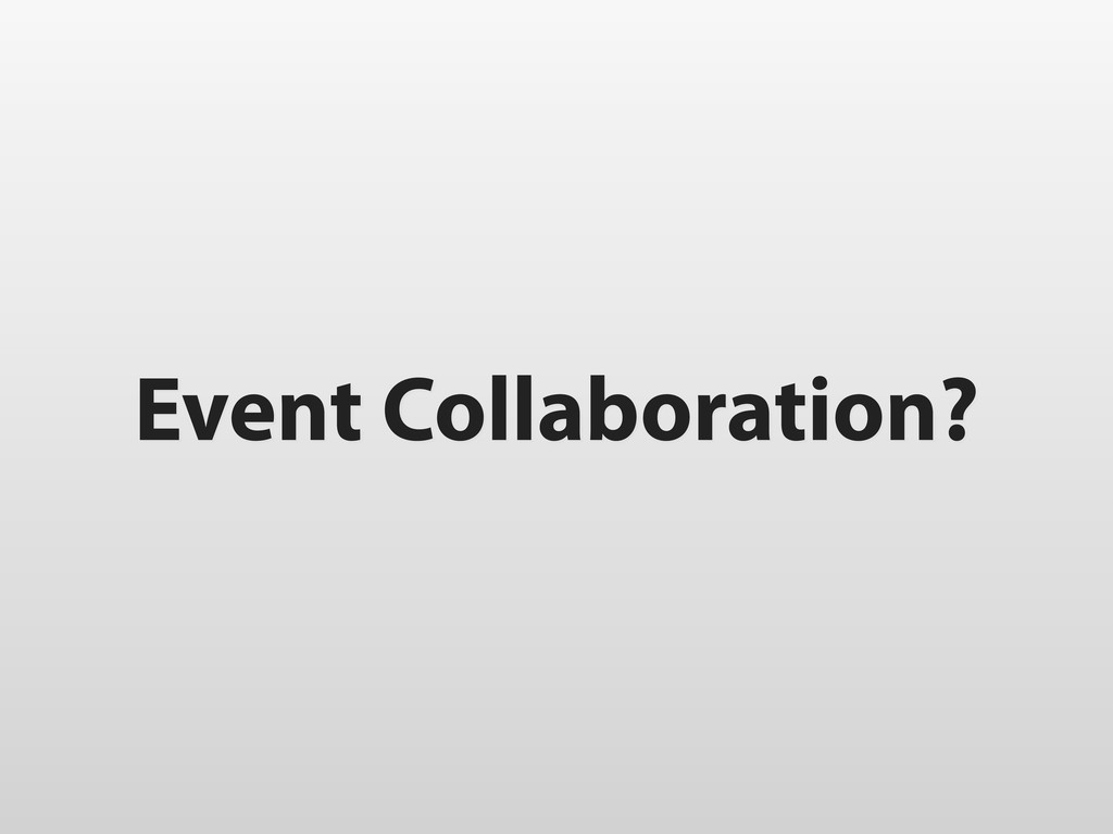 Event Collaboration?
