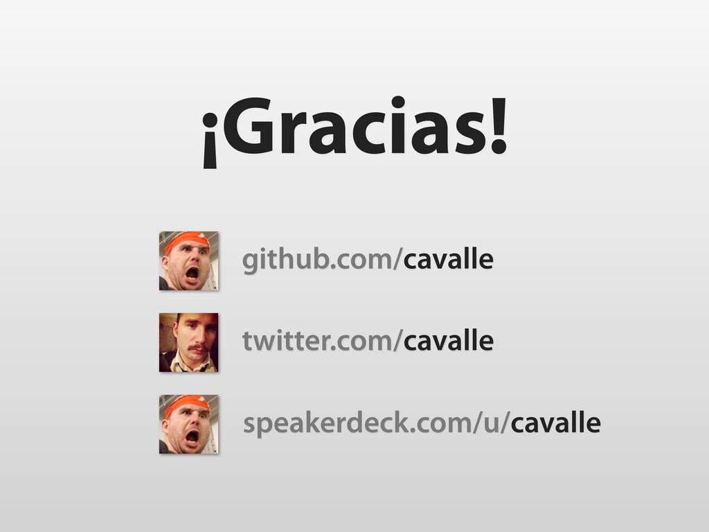 ¡Gracias! twitter.com/cavalle github.com/cavall...