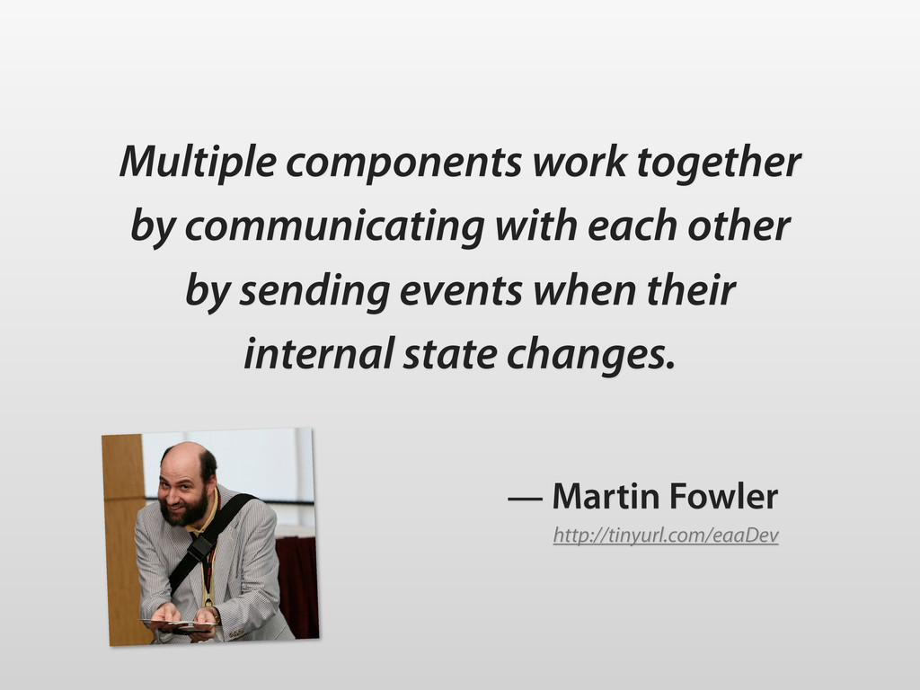 Multiple components work together by communicat...
