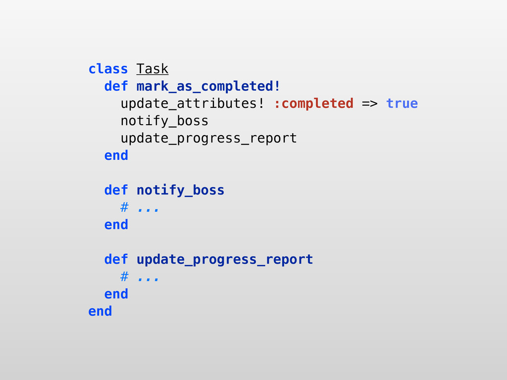 class Task def mark_as_completed! update_attrib...