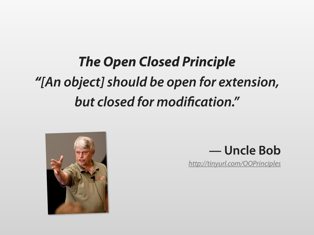 """The Open Closed Principle """"[An object] should b..."""