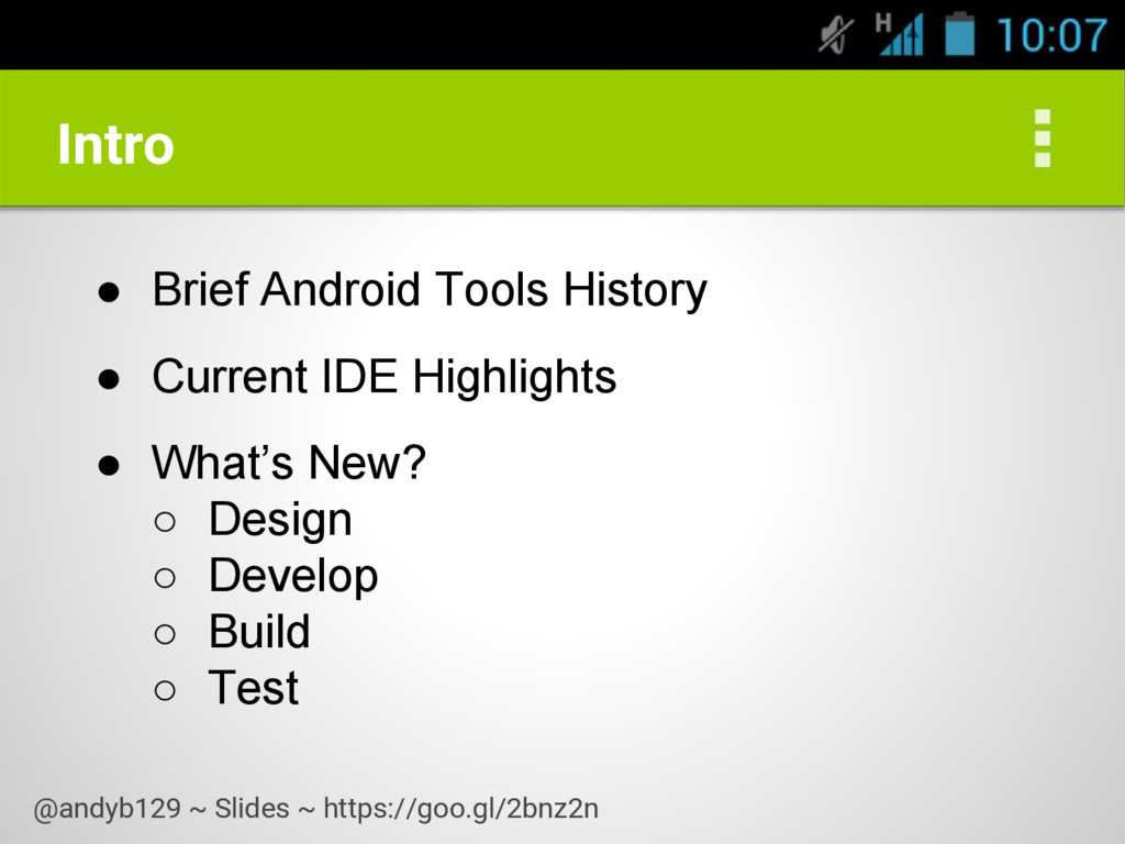 Intro ● Brief Android Tools History ● Current I...