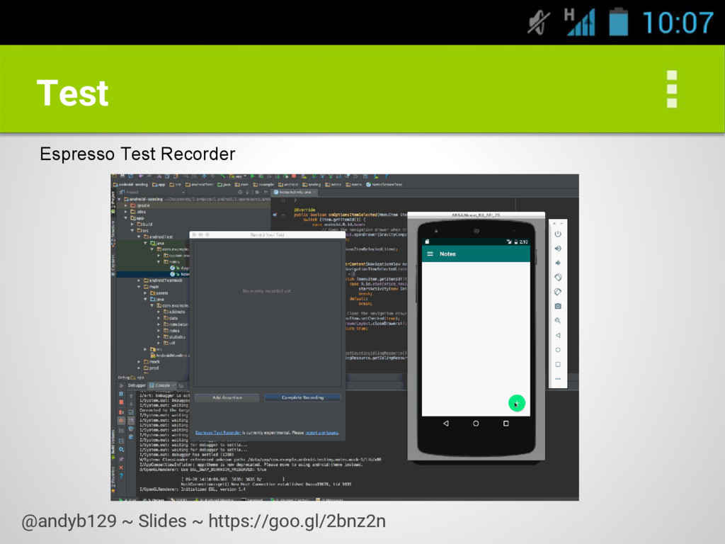 Test Espresso Test Recorder @andyb129 ~ Slides ...