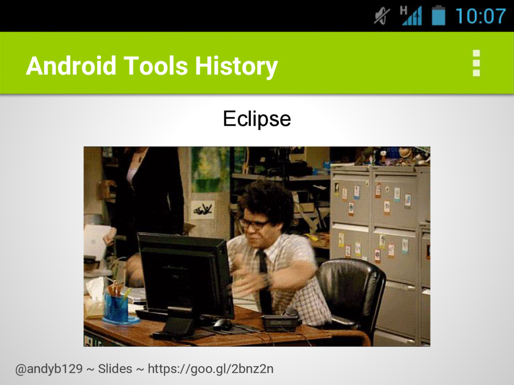 Android Tools History Eclipse @andyb129 ~ Slide...