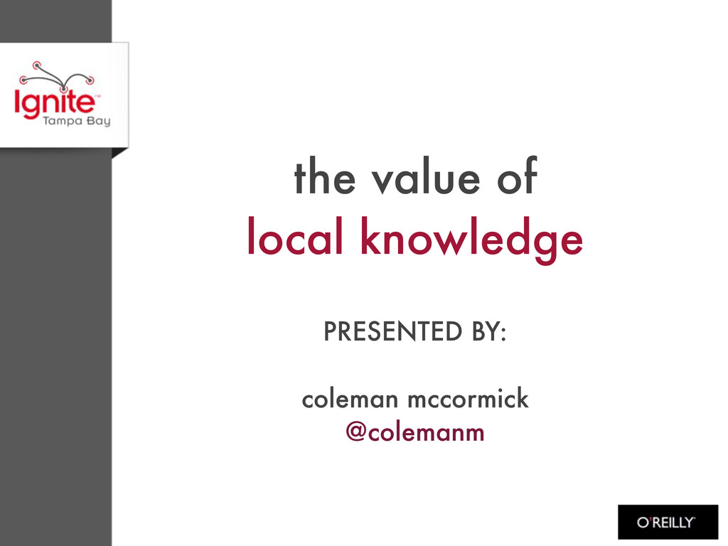 the value of local knowledge PRESENTED BY: cole...