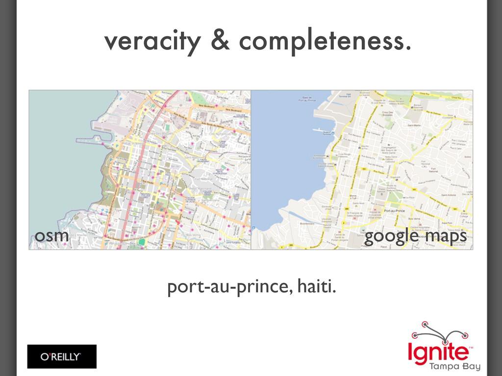 veracity & completeness. osm google maps port-a...